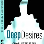 Deep Desires and Charlotte Stein